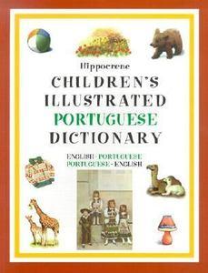 Hippocrene Children's Illustrated Dictionaries: Portuguese