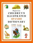 Hippocrene Children's Illustrated Dictionaries: Spanish